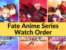 Order To Watch Fate Anime